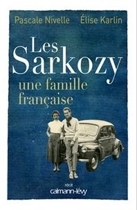 Pascale Nivelle et Elise Karlin - Les Sarkozy une famille française.