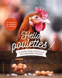 Pascale Nuttall - Hello poulettes ! - Le guide pour accueillir ses premières poules.