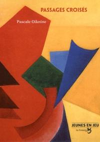 Pascale Oiknine - Passages croisés.