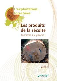 Pascale Pannetier - Les produits de la récolte - De l'arbre à la planche.