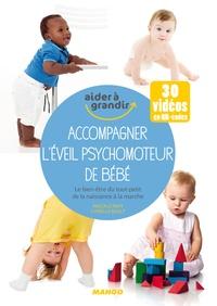 Pascale Pavy et Cyrielle Rault - Accompagner l'éveil psychomoteur de bébé - Le bien-être du tout-petit de la naissance à la marche.