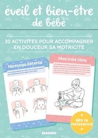 Eveil et bien-être de bébé - 30 activités pour accompagner en douceur sa motricité.pdf