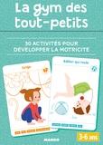Pascale Pavy - La gym des tout-petits - 30 activités pour développer la motricité.