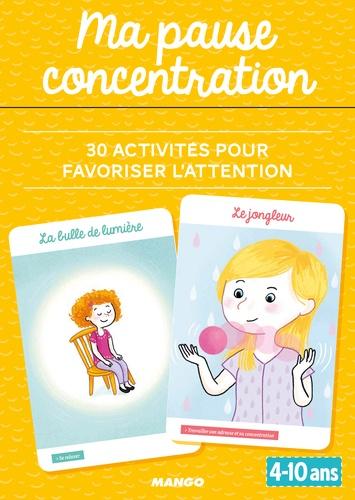 Ma pause concentration. 30 activités pour favoriser l'attention