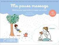 Pascale Pavy et  Oréli - Ma pause massage - Histoires pour apprendre à masser son enfant.