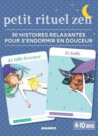 Pascale Pavy et  Oréli - Petit rituel zen - 30 histoires relaxantes pour s'endormir.