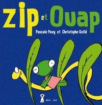 Pascale Pavy et Christophe Gellé - Zip et Ouap.