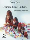 Pascale Payre - Des familles et un Dieu.