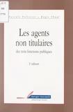 Pascale Pelletier et Régis Thual - Les agents non titulaires des trois fonctions publiques.