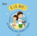 Pascale Perrier et Séverine Cordier - A la mer ! - En vacances avec Océane et Martin.