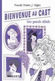 Pascale Perrier - Bienvenue au Cast : Mes grands débuts (tome 2).