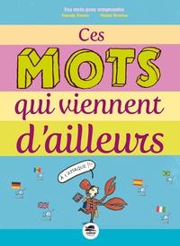 Pascale Perrier et Michel Boucher - Ces mots qui viennent d'ailleurs.