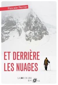 Pascale Perrier - Et derrière les nuages.