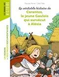 Pascale Perrier - La véritable histoire de Carantos, le jeune Gaulois qui survécut à Alésia.