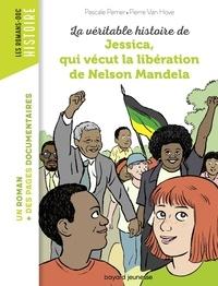 Pierre Van Hove et Pascale Perrier - La véritable histoire de Jessica, qui vécut la libération de Mandela.