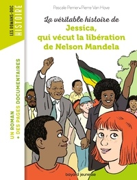 Pascale Perrier et Pierre Van Hove - La véritable histoire de Jessica, qui vécut la libération de Nelson Mandela.
