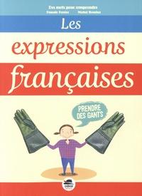 Pascale Perrier et Michel Boucher - Les expressions françaises.
