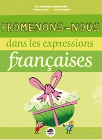 Pascale Perrier et Manu Boisteau - Promenons-nous dans les expressions françaises.