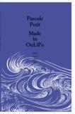 Pascale Petit - Made in OuLiPo - Le popopo et le dédédé suivi de La tortilla du ciboulot.