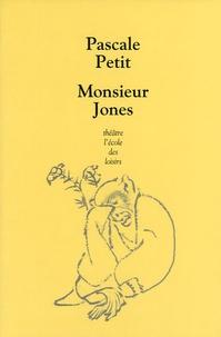 Pascale Petit - Monsieur Jones.