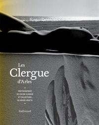 Pascale Picard - Les Clergue d'Arles - Photographies de Lucien Clergue et collections du Musée Réattu.