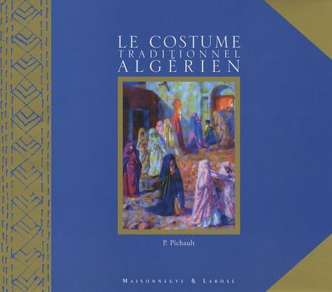 Pascale Pichault - Le costume traditionnel algérien.