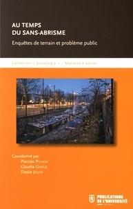 Pascale Pichon et Claudia Girola - Au temps du sans-abrisme - Enquêtes de terrain et problème public.