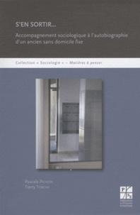 Pascale Pichon et Tierry Torche - S'en sortir... - Accompagnement sociologique à l'autobiographie d'un ancien sans domicile fixe.