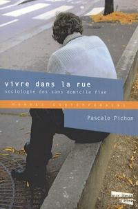 Pascale Pichon - Vivre dans la rue - Sociologie des sans domicile fixe.