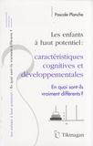 Pascale Planche - Les enfants à haut potentiel : caractéristiques cognitives et développementales - En quoi sont-ils vraiment différents ?.