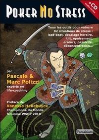 Pascale Polizzi et Marc Polizzi - Poker No Stress - Tous les outils pour vaincre 82 causes de stress au poker. 1 CD audio