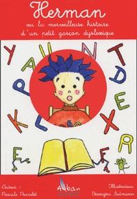 Pascale Poncelet - Herman ou la merveilleuse histoire d'un petit garçon dyslexique.