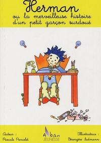 Pascale Poncelet - Herman ou la merveilleuse histoire d'un petit garçon surdoué.