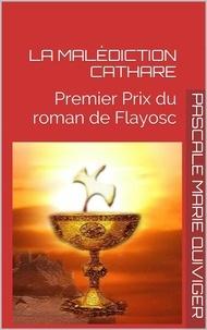 Pascale Quiviger - La malédiction cathare.
