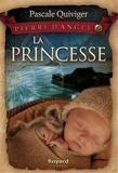 Pascale Quiviger - La princesse - Pierre d'Angle, tome 6.