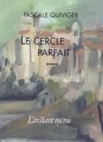 Pascale Quiviger - Le cercle parfait.