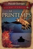 Pascale Quiviger - Le printemps - tome 5.
