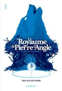 Pdf e book télécharger Le royaume de Pierre d'Angle Tome 1