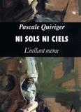 Pascale Quiviger - Ni sols ni ciels.