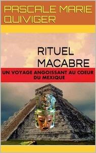 Pascale Quiviger - Rituel macabre.