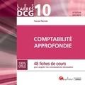Pascale Recroix - Comptabilité approfondie DCG 10 - 48 fiches de cours pour acquérir les connaissances théoriques.