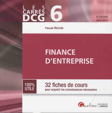 Pascale Recroix - Finance d'entreprise DCG 6 - 32 fiches de cours pour acquérir les connaissances nécessaires.