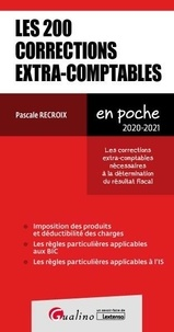 Pascale Recroix - Les 200 corrections extra-comptables - Les corrections extra-comptables nécessaires à la détermination du résultat fiscal.