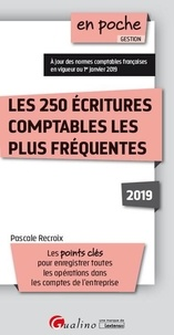 Pascale Recroix - Les 250 écritures comptables les plus fréquentes.