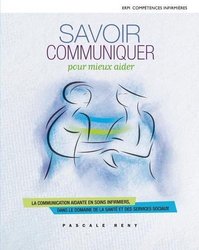 Pascale Reny - Savoir communiquer pour mieux aider.