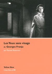 Pascale Risterucci - Les Yeux sans visage de Georges Franju - Poésie de l'effroi.