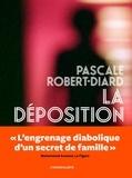 Pascale Robert-Diard - La déposition.