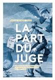 Pascale Robert-Diard - La part du juge - Chroniques mordantes de la société française vue du prétoire.