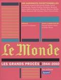 Pascale Robert-Diard et Didier Rioux - Le Monde : les grands procès (1944-2010).