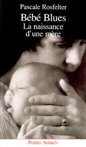 Corridashivernales.be BEBE BLUES. La naissance d'une mère Image